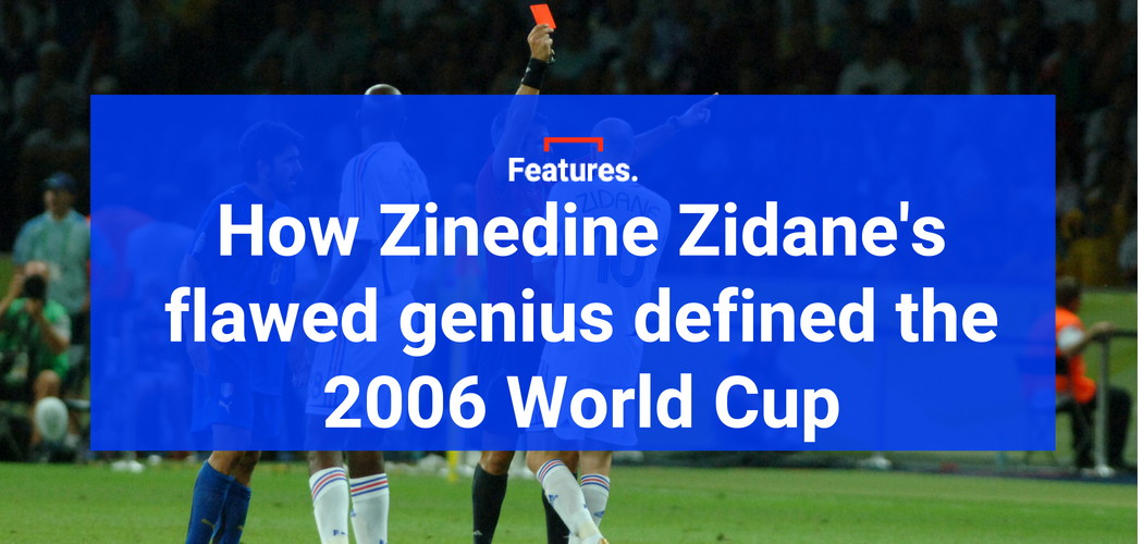 e3623da88 How Zinedine Zidane s flawed genius defined the 2006 World Cup - The ...