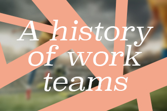 A-history-of-work-teams_330x220