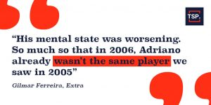Adriano quote, Gilmar Ferreira