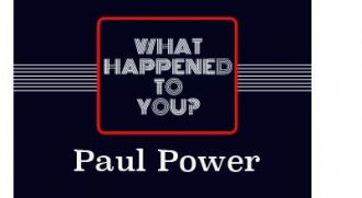 What Happened To You? Paul Power