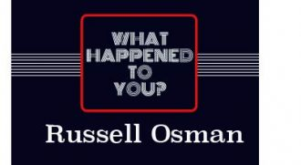 What Happened To You? Russell Osman