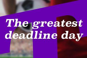 The greatest transfer deadline day