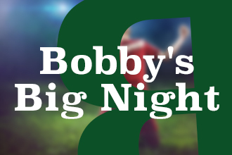 Bobby's Big Night