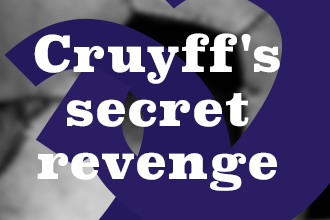 Johan Cruyff's secret revenge